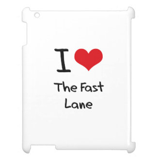 I Love The Fast Lane Cover For The iPad