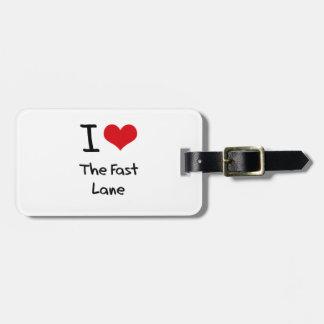 I Love The Fast Lane Travel Bag Tags
