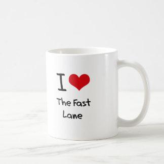 I Love The Fast Lane Coffee Mugs