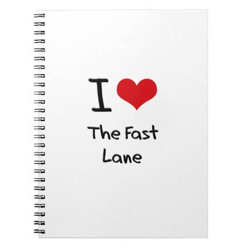 I Love The Fast Lane Note Books