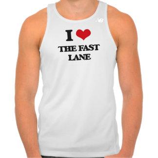 I Love The Fast Lane Tee Shirts