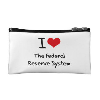 I Love The Federal Reserve System Cosmetics Bags