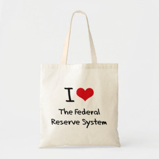 I Love The Federal Reserve System Budget Tote Bag