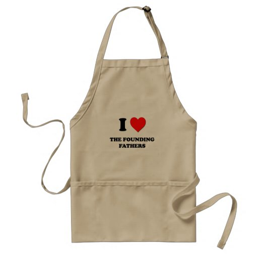 I Love The Founding Fathers Aprons