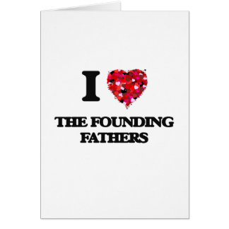 I love The Founding Fathers Greeting Card
