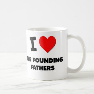 I Love The Founding Fathers Coffee Mugs