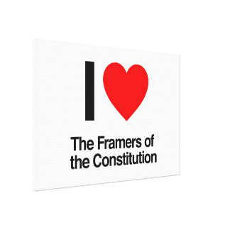 i love the framers of the constitution canvas prints