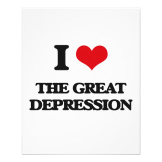 """I love The Great Depression 4.5"""" X 5.6"""" Flyer"""