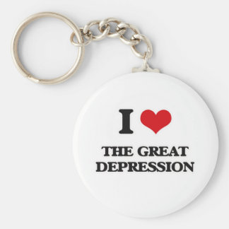 I Love The Great Depression Key Ring