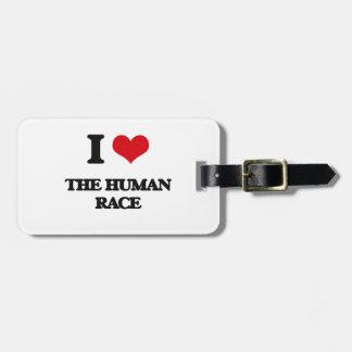 I Love The Human Race Bag Tags