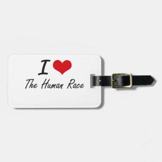 I love The Human Race Luggage Tags
