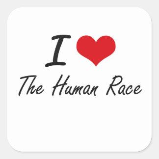 I love The Human Race Square Sticker