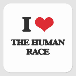 I Love The Human Race Square Sticker