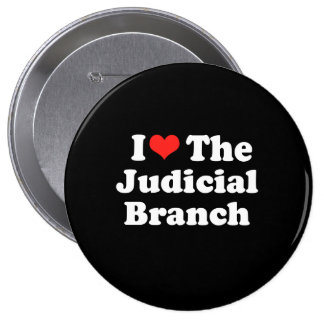 I LOVE THE JUDICIAL BRANCH png Buttons