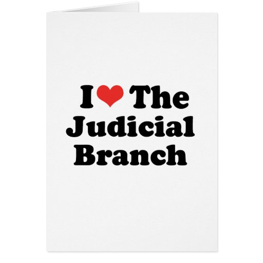 I LOVE THE JUDICIAL BRANCH - .png Cards