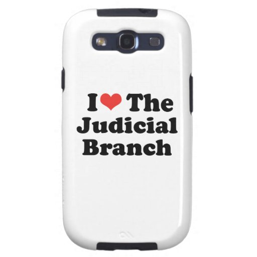 I LOVE THE JUDICIAL BRANCH - .png Galaxy S3 Cover