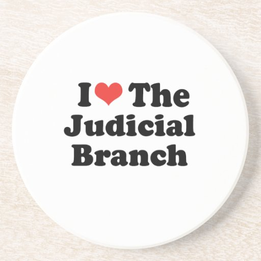 I LOVE THE JUDICIAL BRANCH - .png Drink Coasters