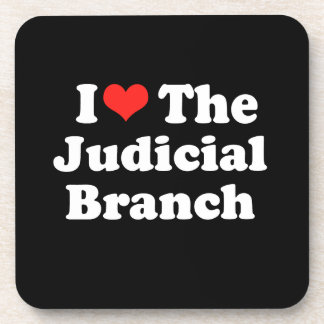 I LOVE THE JUDICIAL BRANCH png Beverage Coaster
