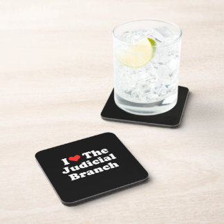 I LOVE THE JUDICIAL BRANCH png Drink Coaster