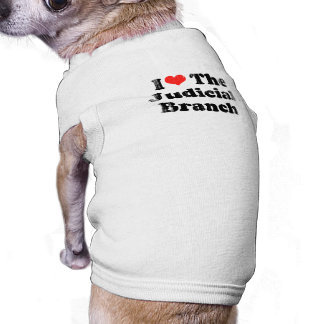 I LOVE THE JUDICIAL BRANCH png Doggie T Shirt