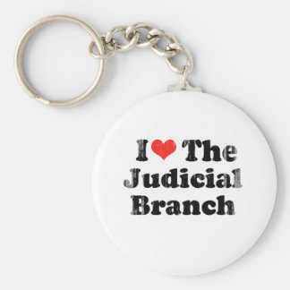 I LOVE THE JUDICIAL BRANCH png Key Chain