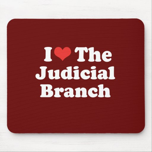 I LOVE THE JUDICIAL BRANCH - .png Mousepad