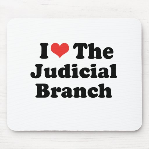 I LOVE THE JUDICIAL BRANCH - .png Mouse Pad