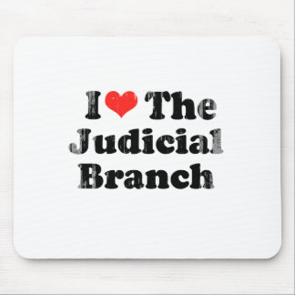 I LOVE THE JUDICIAL BRANCH png Mouse Pads