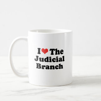 I LOVE THE JUDICIAL BRANCH - .png Basic White Mug