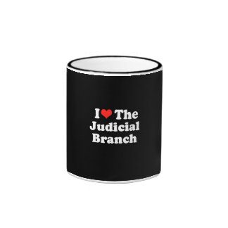 I LOVE THE JUDICIAL BRANCH png Coffee Mug