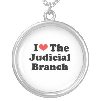 I LOVE THE JUDICIAL BRANCH - .png Custom Necklace