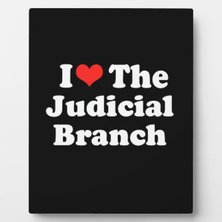 I LOVE THE JUDICIAL BRANCH png Display Plaque