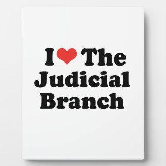 I LOVE THE JUDICIAL BRANCH - .png Display Plaques