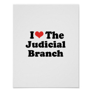 I LOVE THE JUDICIAL BRANCH - .png Print