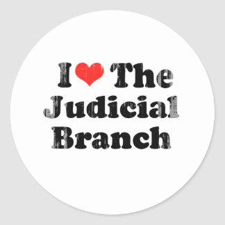 I LOVE THE JUDICIAL BRANCH png Round Sticker
