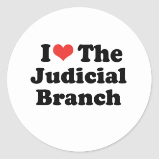 I LOVE THE JUDICIAL BRANCH - .png Round Sticker