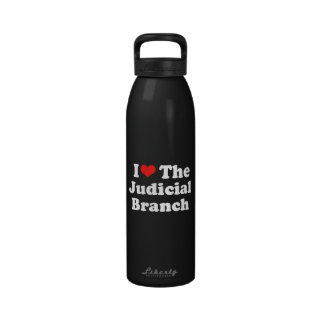 I LOVE THE JUDICIAL BRANCH png Drinking Bottles