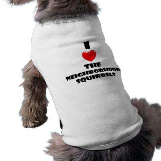 I Love The Neighborhood Squirrels Sleeveless Dog Shirt