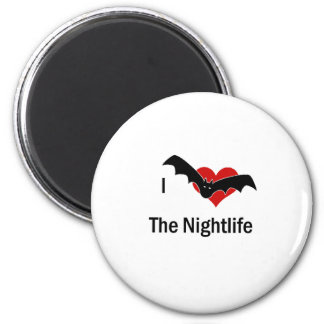 I Love The Nightlife 6 Cm Round Magnet