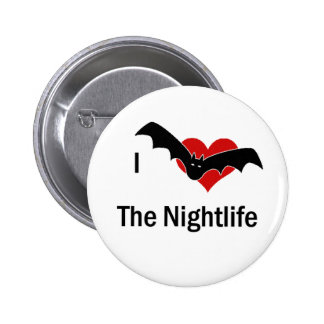 I Love The Nightlife Pin