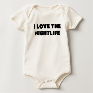 i love the nightlife.png baby bodysuit