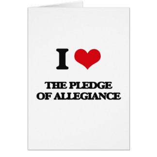 I Love The Pledge Of Allegiance Greeting Card