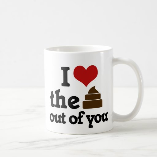 I love the poop out of you anniversary basic white mug