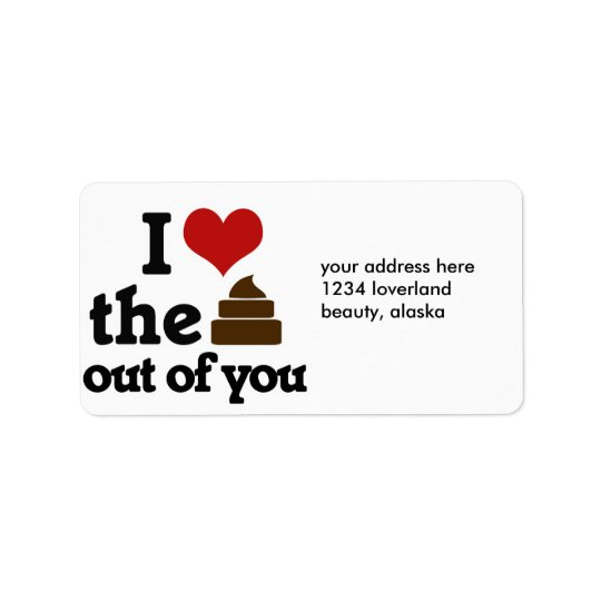 I love the poop out of you label