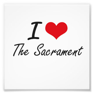 I love The Sacrament Photo Art