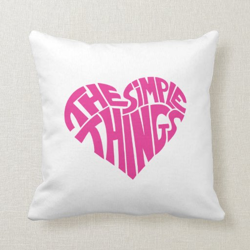 I love the simple things pillows