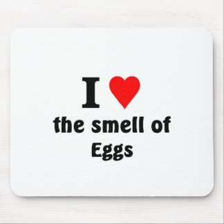 i love the smell of eggs mouse pad