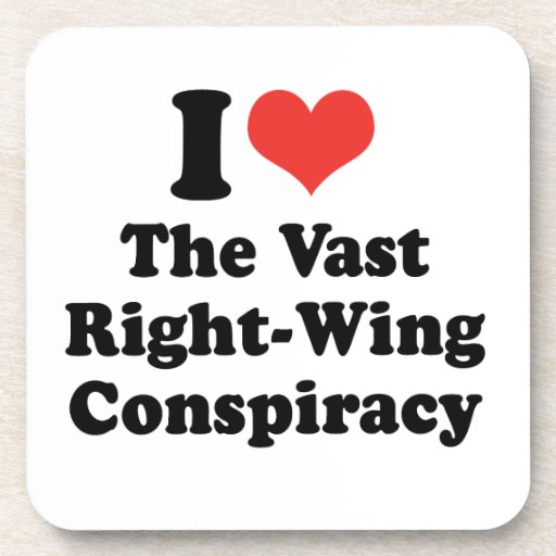 I LOVE THE VAST RIGHT WING CONSPIRACY - .png Drink Coaster
