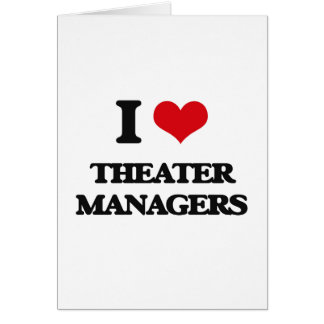 I love Theater Managers Greeting Card