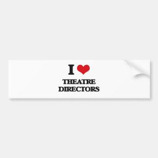 I love Theatre Directors Bumper Stickers
